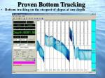 proven bottom tracking