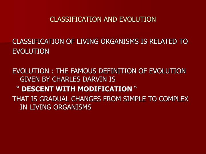 CLASSIFICATION AND EVOLUTION