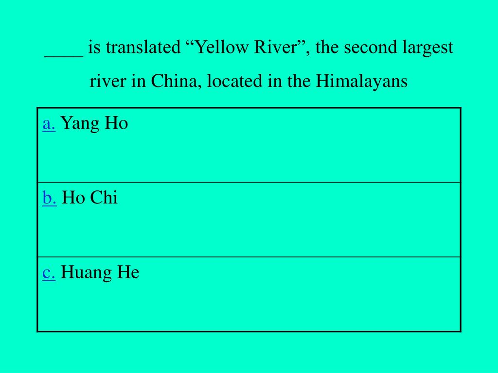 """____ is translated """"Yellow River"""", the second largest river in China, located in the Himalayans"""