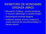inhibitorii de monoamin oxidaza imao