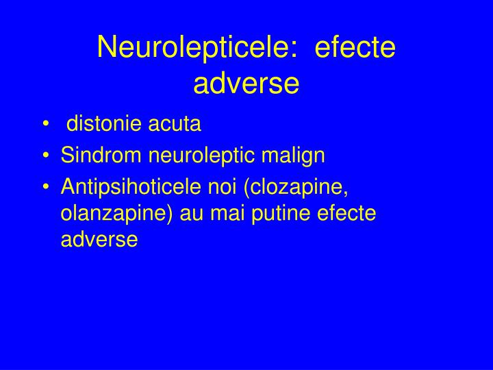 Neurolepticele:  efecte adverse