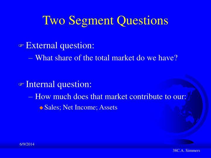 Two Segment Questions