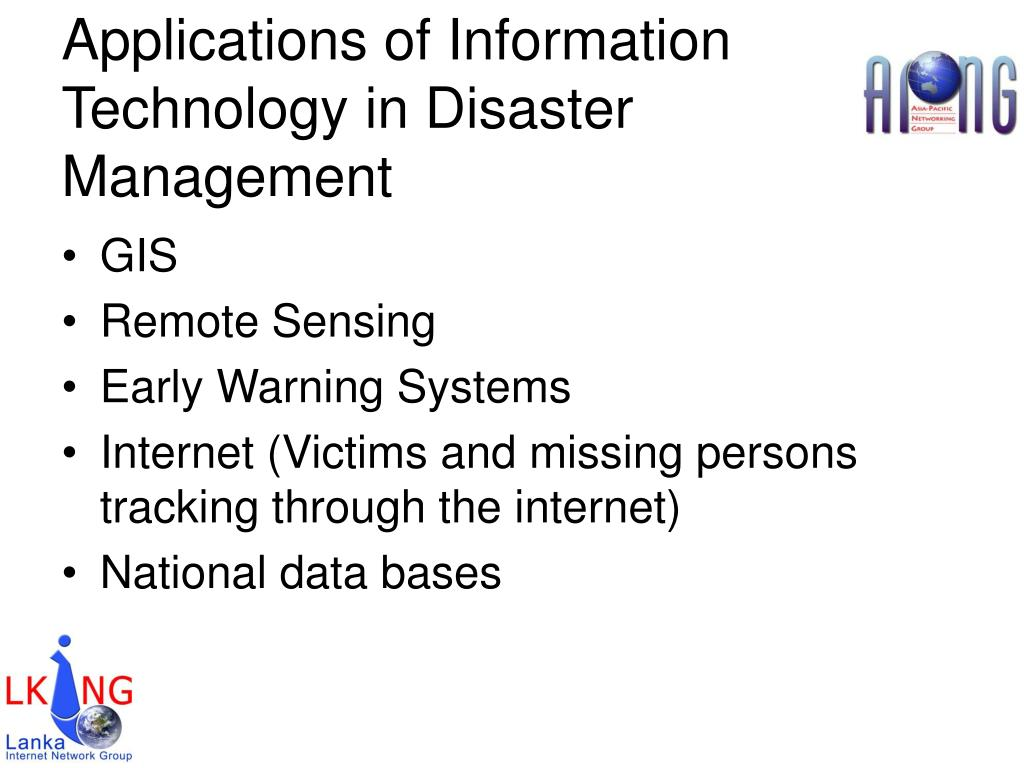 Applications of Information  Technology in Disaster Management