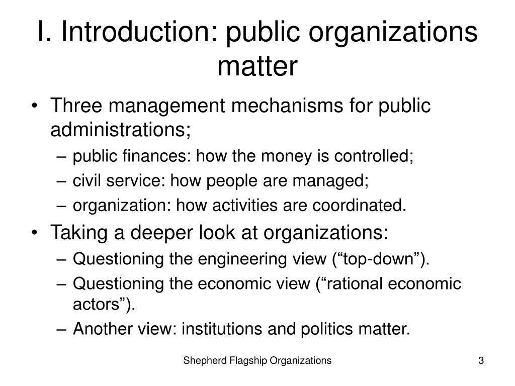 I. Introduction: public organizations matter