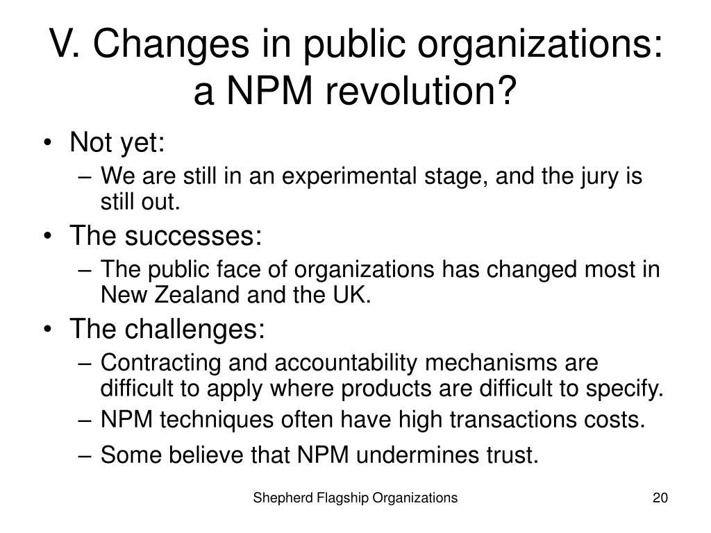 V. Changes in public organizations: a NPM revolution?