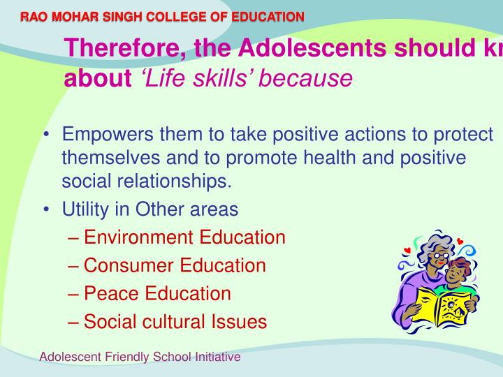 Empowers them to take positive actions to protect themselves and to promote health and positive social relationships.