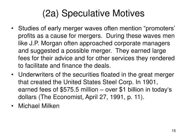 (2a) Speculative Motives