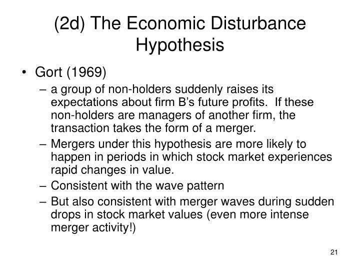 (2d) The Economic Disturbance Hypothesis