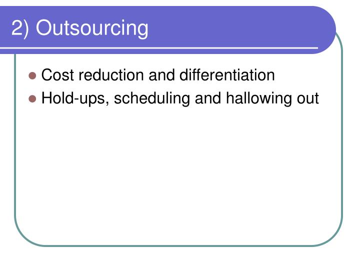 2) Outsourcing