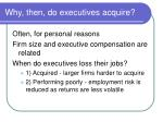 why then do executives acquire