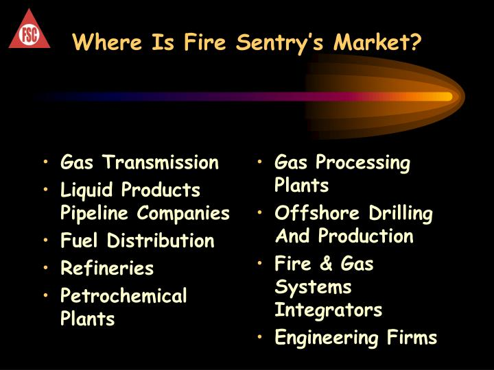 Where is fire sentry s market
