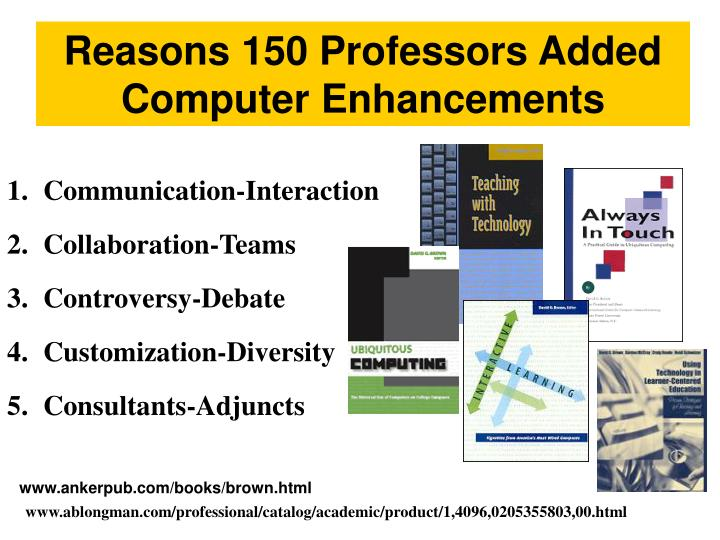 Reasons 150 Professors Added Computer Enhancements
