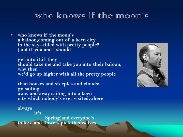 who knows if the moon's