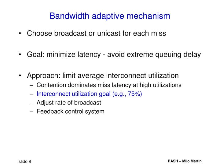Bandwidth adaptive mechanism