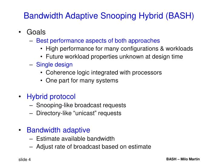 Bandwidth Adaptive Snooping Hybrid (BASH)