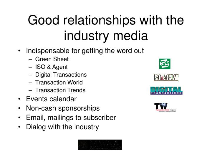Good relationships with the industry media
