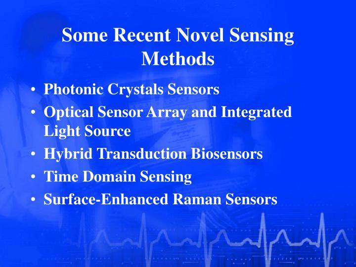 Some Recent Novel Sensing Methods