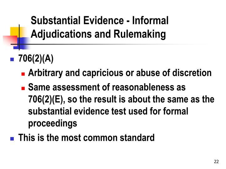 Substantial Evidence - Informal Adjudications and Rulemaking