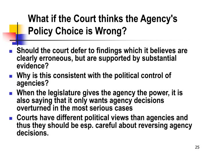What if the Court thinks the Agency's Policy Choice is Wrong?