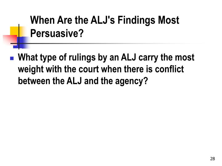 When Are the ALJ's Findings Most Persuasive?