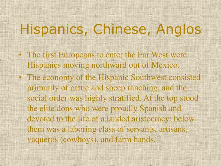 Hispanics, Chinese, Anglos