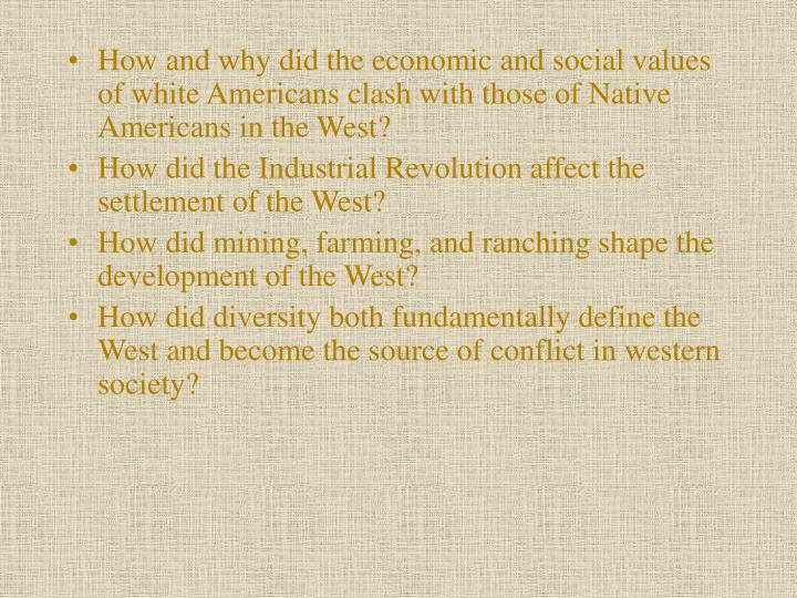 How and why did the economic and social values of white Americans clash with those of Native America...