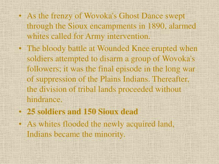 As the frenzy of Wovoka's Ghost Dance swept through the Sioux encampments in 1890, alarmed whites called for Army intervention.