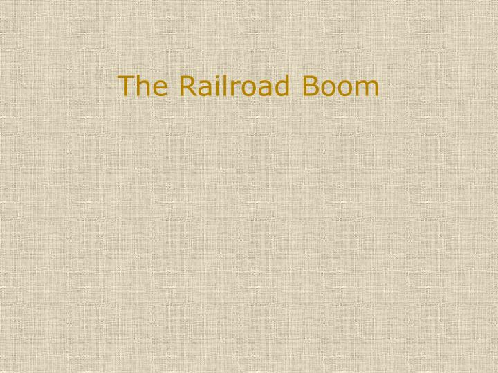 The Railroad Boom