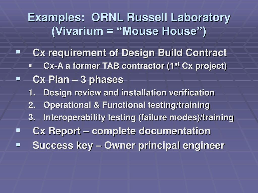 "Examples:  ORNL Russell Laboratory (Vivarium = ""Mouse House"")"