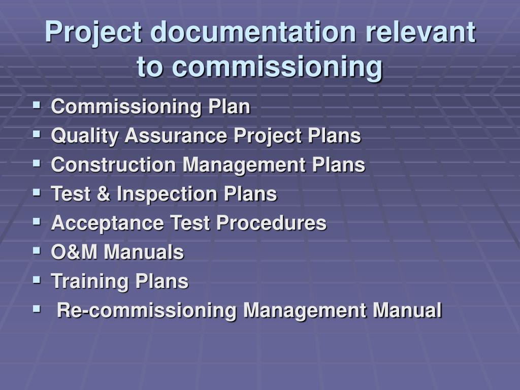 Project documentation relevant to commissioning