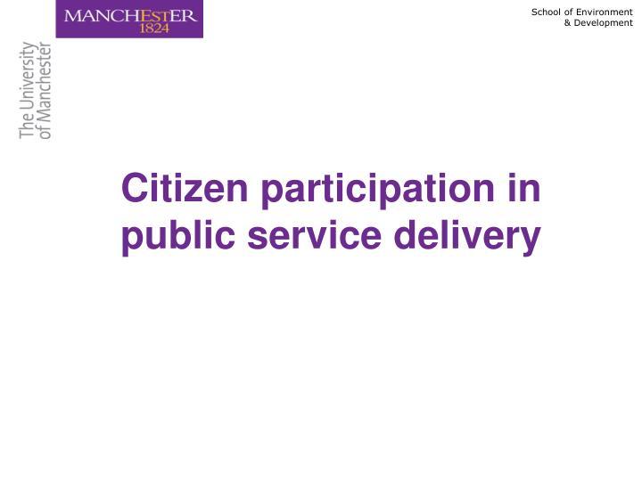 Citizen participation in public service delivery