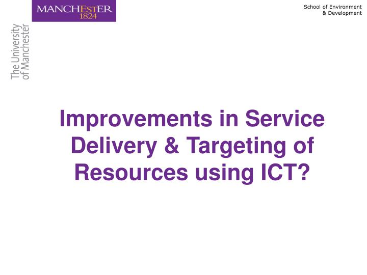 Improvements in Service Delivery & Targeting of Resources using ICT?