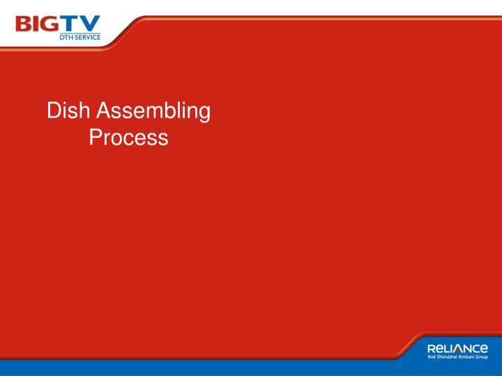 Dish Assembling Process