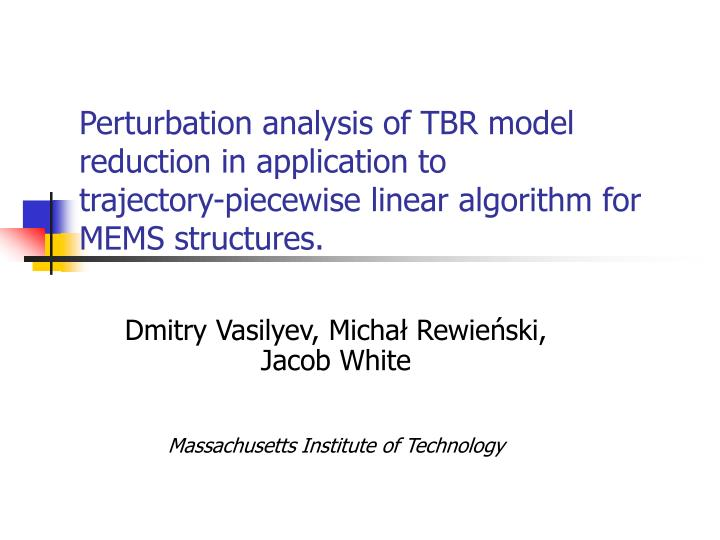 Perturbation analysis of TBR model reduction in application to