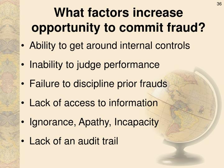 What factors increase opportunity to commit fraud?
