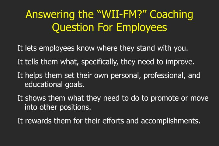 "Answering the ""WII-FM?"" Coaching Question For Employees"