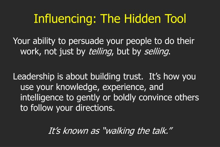 Influencing: The Hidden Tool