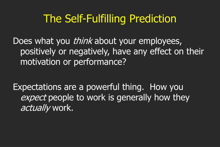 The Self-Fulfilling Prediction