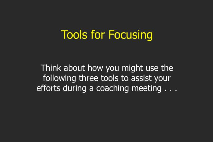 Tools for Focusing