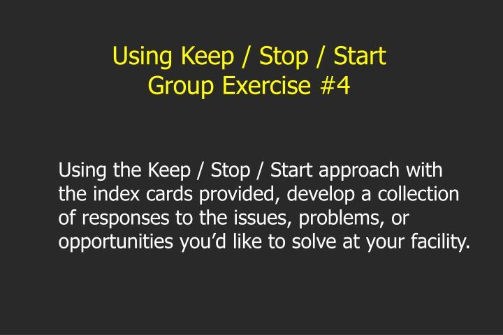 Using Keep / Stop / Start