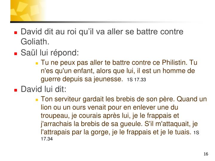 David dit au roi qu'il va aller se battre contre Goliath.