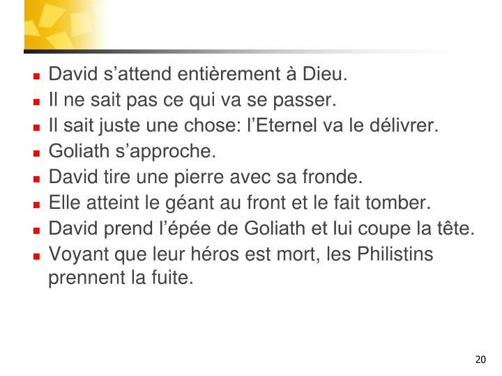David s'attend entièrement à Dieu.