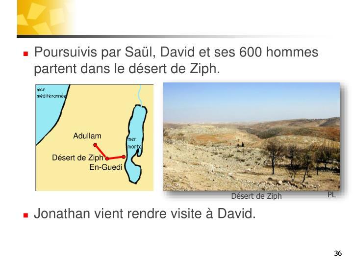 Poursuivis par Saül, David et ses 600 hommes partent dans le désert de