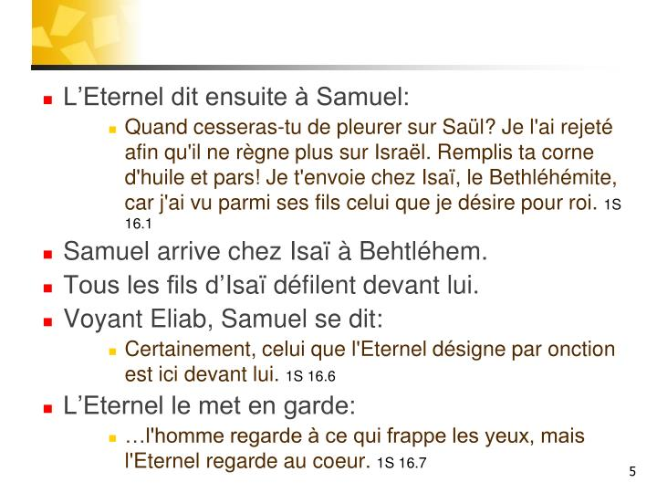 L'Eternel dit ensuite à Samuel: