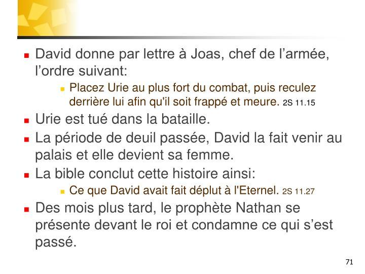 David donne par lettre à Joas, chef de l'armée, l'ordre suivant: