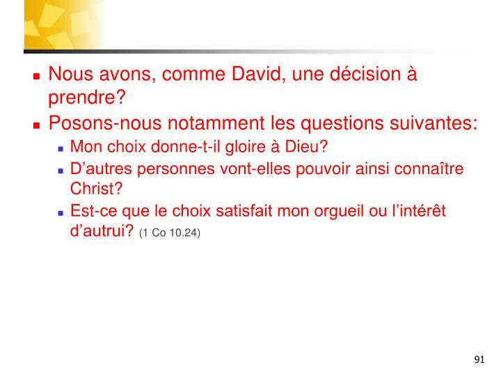 Nous avons, comme David, une décision à prendre?