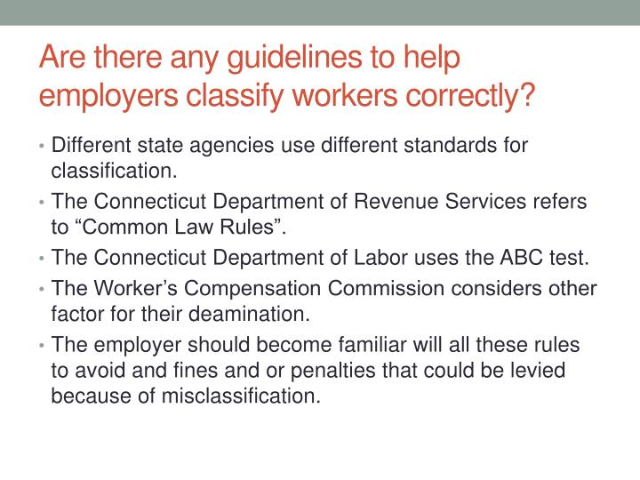Are there any guidelines to help employers classify workers correctly?