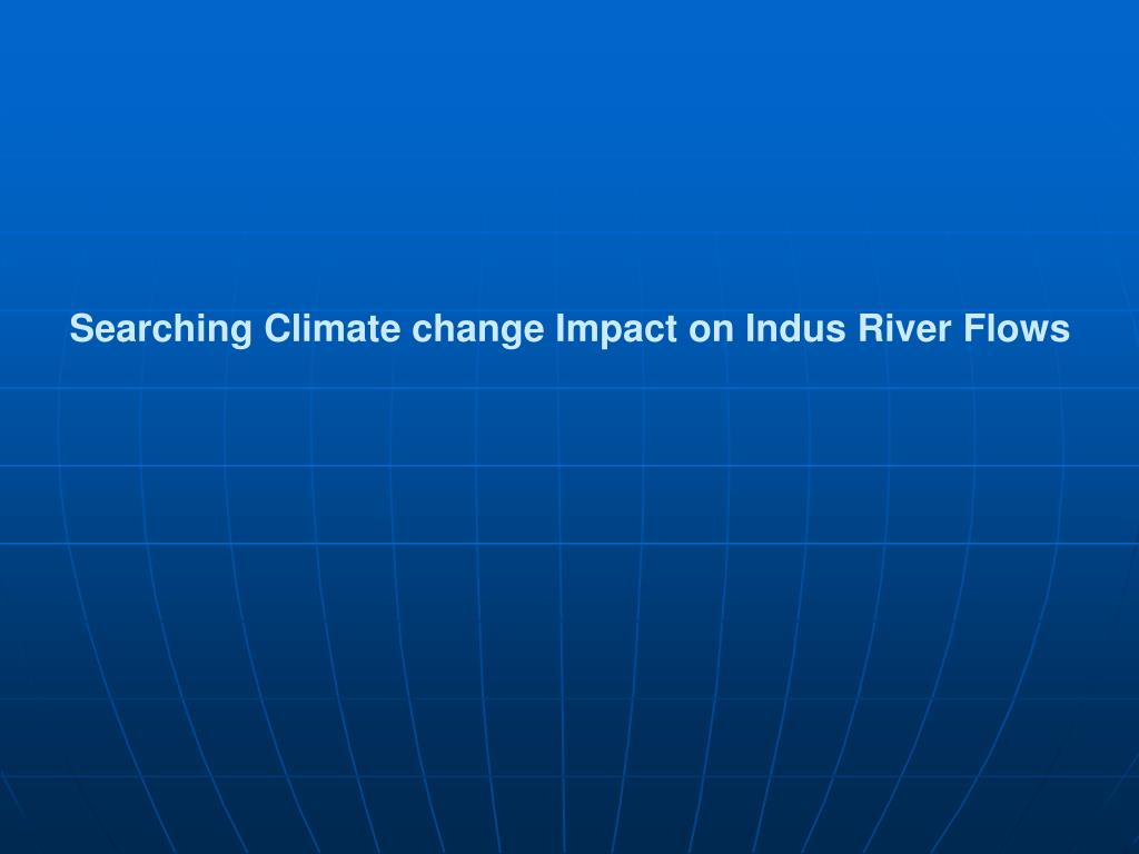 Searching Climate change Impact on Indus River Flows