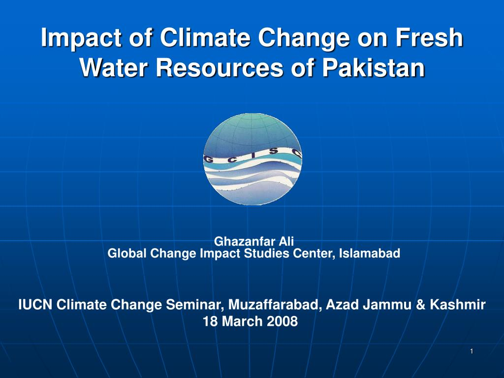 Impact of Climate Change on Fresh Water Resources of Pakistan