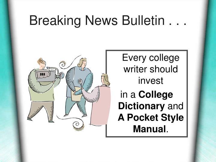 Breaking News Bulletin . . .